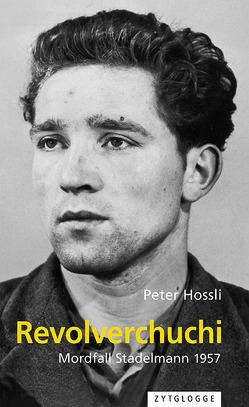 Revolverchuchi von Hossli,  Peter