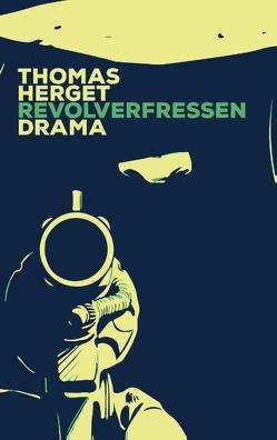 Revolverfressen von Herget,  Thomas