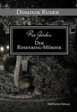 Rex Jordan – Der Rosenringmörder von Ruder,  Dominik