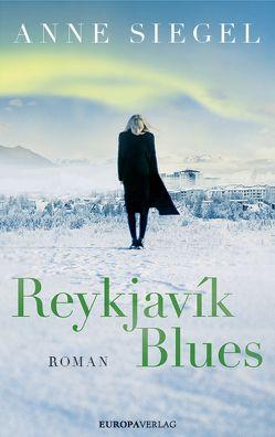 Reykjavík Blues von Siegel,  Anne