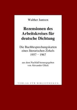 Rezensionen des Arbeitskreises für deutsche Dichtung von Jantzen,  Walther