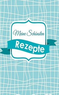 Rezeptbuch zum Eintragen von Schneider,  Lea