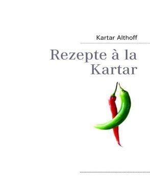Rezepte à la Kartar von Althoff,  Kartar