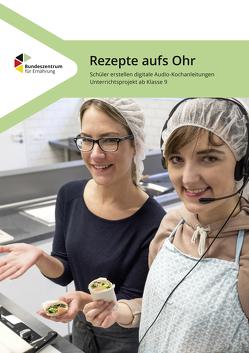 Rezepte aufs Ohr – Audiorezepte im Unterricht von Gomm,  Ute, Heinis,  Monik