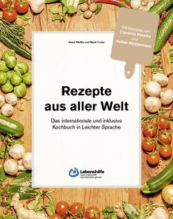 Rezepte aus aller Welt von Focke,  Martin, Weißer,  Astrid