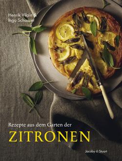 Rezepte aus dem Garten der Zitronen von Schauser,  Ingo, Vilain,  Henrik
