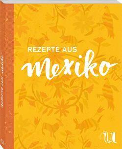 Rezepte aus Mexiko (Sonderausgabe) von Gugetzer,  Gabriele, Hajek,  Olaf, Myers,  Scott