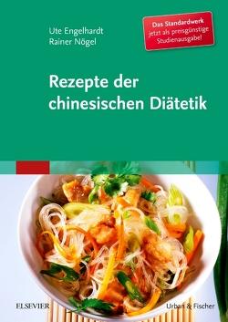 Rezepte der chinesischen Diätetik – Studienausgabe von Engelhardt-Leeb,  Ute, Nögel,  Rainer, Nosse,  Barbara