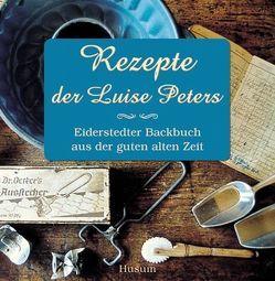 Rezepte der Luise Peters von Seidel,  Brigitta