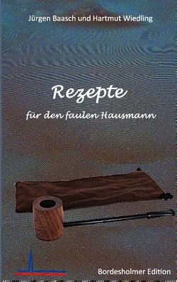 Rezepte für den faulen Hausmann von Baasch,  Jürgen, Wiedling,  Hartmut
