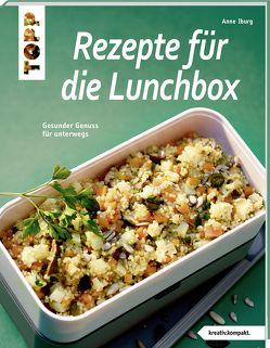 Rezepte für die Lunchbox (kreativ.kompakt) von Iburg,  Anne