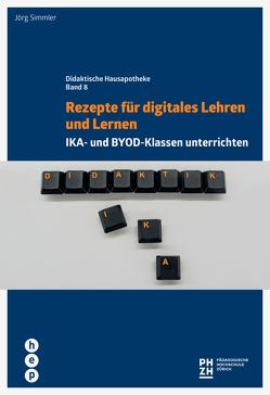 Rezepte für digitales Lehren und Lernen von Simmler,  Jörg