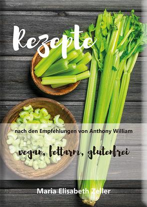 Rezepte nach den Empfehlungen von Anthony William von Zeller,  Maria Elisabeth