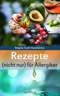 Rezepte (nicht nur) für Allergiker von Teufl-Heimhilcher,  Brigitte