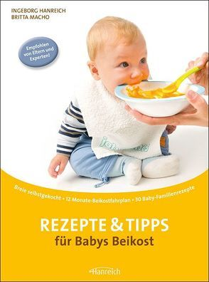 Rezepte & Tipps für Babys Beikost von Hanreich,  Ingeborg, Macho,  Britta