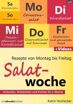 Rezepte von Montag bis Freitag – Salatwoche von Hochecker,  Katrin