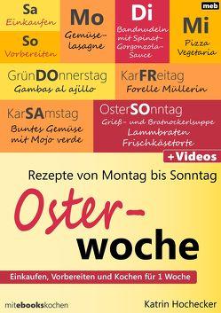 Rezepte von Montag bis Sonntag – Osterwoche von Hochecker,  Katrin