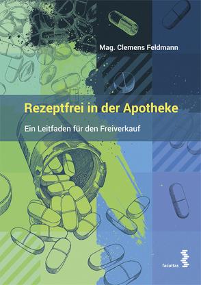 Rezeptfrei in der Apotheke von Feldmann,  Clemens