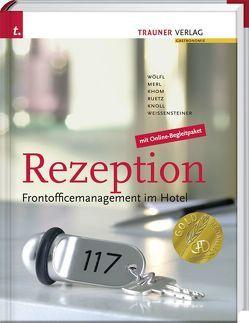 Rezeption, Frontofficemanagement im Hotel von Khom,  Ernst, Merl,  Christian, Ruetz,  Christine, Wölfl,  Peter