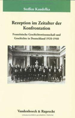 Rezeption im Zeitalter der Konfrontation von Kaudelka,  Steffen