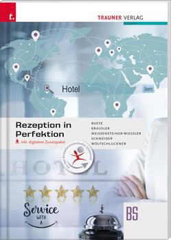 Rezeption in Perfektion inkl. digitalem Zusatzpaket von Krausler,  Kurt, Ruetz,  Christine, Schneider,  Jürgen, Weissensteiner-Wiessler,  Ines, Wolfschluckner ,  Rudolf
