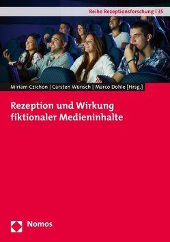 Rezeption und Wirkung fiktionaler Medieninhalte von Czichon,  Miriam, Dohle,  Marco, Wünsch,  Carsten