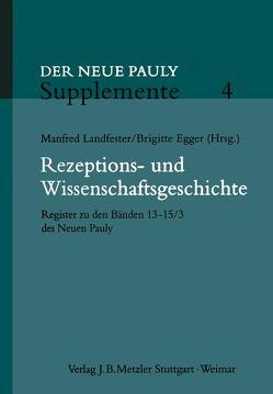 Rezeptions- und Wissenschaftsgeschichte von Eder,  Walter, Egger,  Brigitte, Landfester,  Manfred, Renger,  Johannes