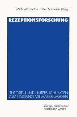 Rezeptionsforschung von Charlton,  Michael, Schneider,  Silvia