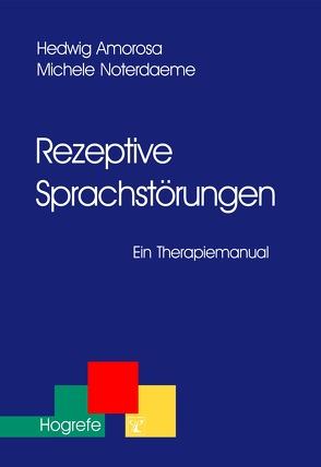 Rezeptive Sprachstörungen von Amorosa,  Hedwig, Noterdaeme,  Michele