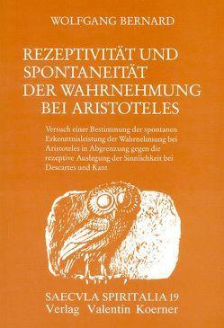 Rezeptivität und Spontaneität bei Aristoteles von Bernard,  Wolfgang