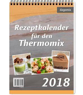 Rezeptkalender 2018 für den Thermomix von Dargewitz,  Andrea, Dargewitz,  Gabriele