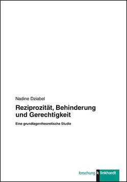 Reziprozität, Behinderung und Gerechtigkeit von Dziabel,  Nadine