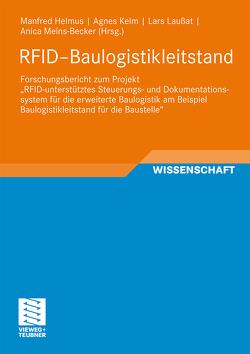 RFID-Baulogistikleitstand von Helmus,  Manfred, Kelm,  Agnes, Laußat,  Lars, Meins-Becker,  Anica