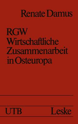 RGW — Wirtschaftliche Zusammenarbeit in Osteuropa von Damus,  Renate