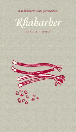 Rhabarber von Fischer,  Margot