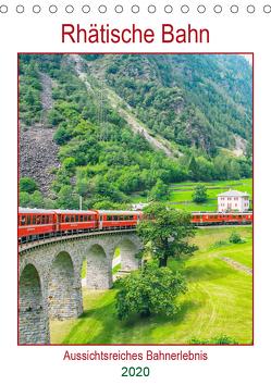 Rhätische Bahn – aussichtsreiches Bahnerlebnis (Tischkalender 2020 DIN A5 hoch) von Schwarze,  Nina