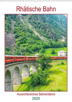 Rhätische Bahn – aussichtsreiches Bahnerlebnis (Wandkalender 2020 DIN A2 hoch) von Schwarze,  Nina