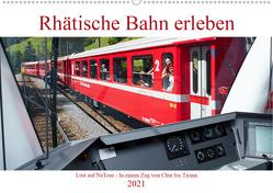 Rhätische Bahn erleben (Wandkalender 2021 DIN A2 quer) von Riedmiller,  Andreas