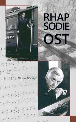 Rhapsodie Ost von Stöckigt,  Maxim