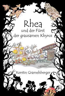 Rhea und der Fürst der grausamen Khyroi von Drexler,  Nadine, Gramelsberger,  Kerstin
