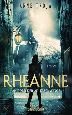 Rheanne – An Bord der Adlerschwinge von Troja,  Anne