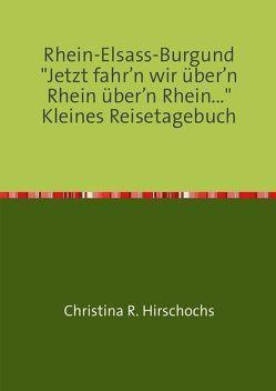Rhein-Elsass-Burgund von Hirschochs,  Christina R.
