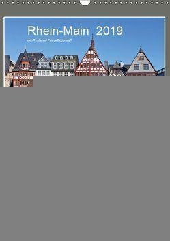 Rhein-Main 2019 vom Taxifahrer Petrus Bodenstaff (Wandkalender 2019 DIN A3 hoch) von Bodenstaff,  Petrus