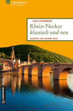 Rhein-Neckar klassisch und neu von Eigenbrodt,  Viola