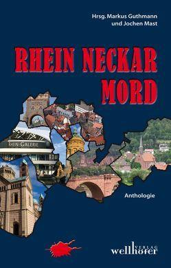 Rhein Neckar Mord von Beil,  Lilo, Bergen-Rösch,  Andrea, Guthmann,  Markus, Imbsweiler,  Marcus