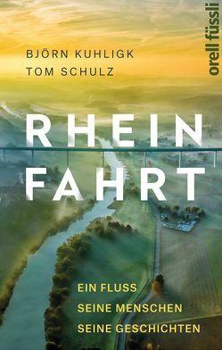 Rheinfahrt von Kuhligk,  Björn, Schulz,  Tom