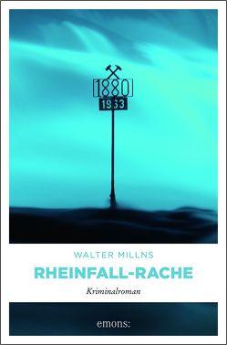 Rheinfall-Rache von Millns,  Walter