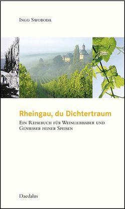 Rheingau, du Dichtertraum von Swoboda,  Ingo