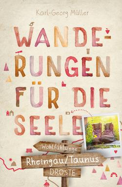 Rheingau/Taunus. Wanderungen für die Seele von Müller,  Karl-Georg