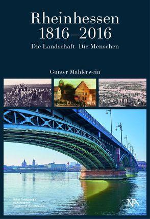 Rheinhessen 1816-2016 von im Auftrag von Rheinhessen Marketing e. V.,  Volker Gallé, Mahlerwein,  Gunter